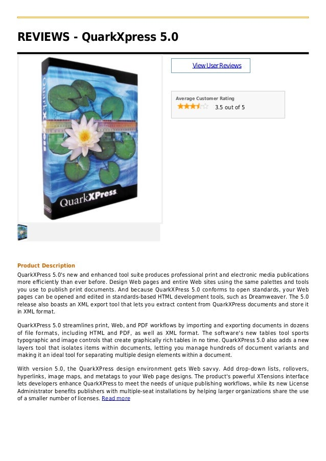 REVIEWS - QuarkXpress 5.0ViewUserReviewsAverage Customer Rating3.5 out of 5Product DescriptionQuarkXPress 5.0s new and enh...