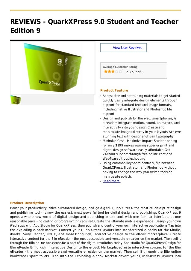 REVIEWS - QuarkXPress 9.0 Student and TeacherEdition 9ViewUserReviewsAverage Customer Rating2.8 out of 5Product FeatureAcc...