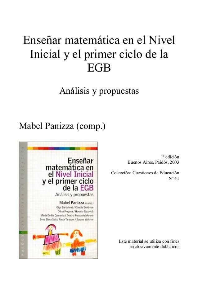 Enseñar matemática en el NivelInicial y el primer ciclo de laEGBAnálisis y propuestasMabel Panizza (comp.)1ª ediciónBuenos...