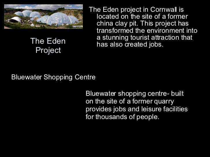 eden project case study essay Most oil industrial market leader project failure 31 case study: british petroleum in today's dynamic and ever changing situation have forces.