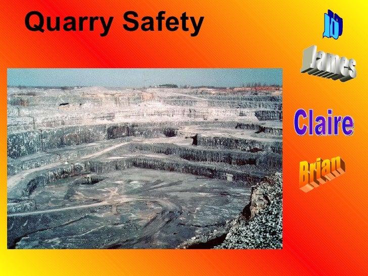 Quarry   Safety Claire Jo James Brian