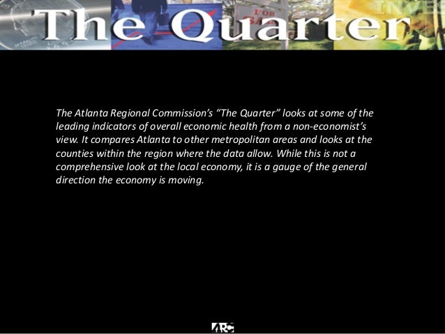 """The Atlanta Regional Commission's """"The Quarter"""" looks at some of the leading indicators of overall economic health from a ..."""