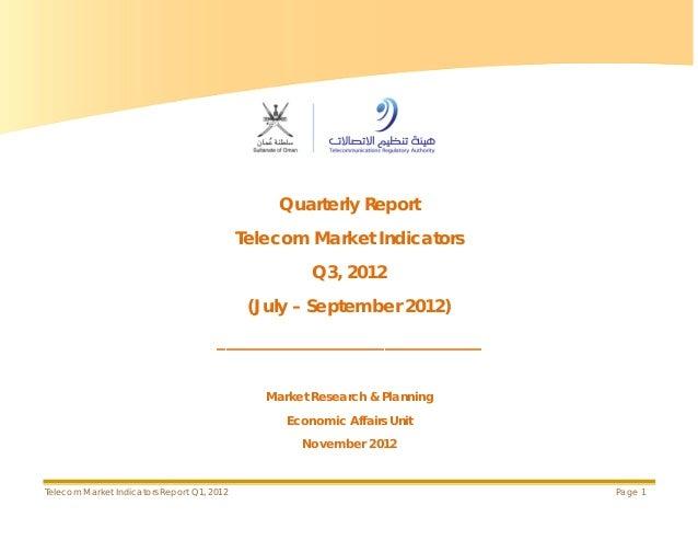 Telecom Market Indicators Report Q1, 2012 Page 1 Quarterly Report Telecom Market Indicators Q3, 2012 (July – September 201...