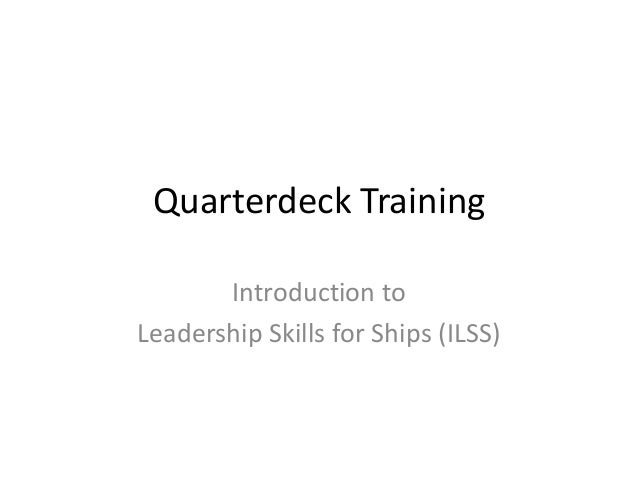 Quarterdeck Training Introduction to Leadership Skills for Ships (ILSS)