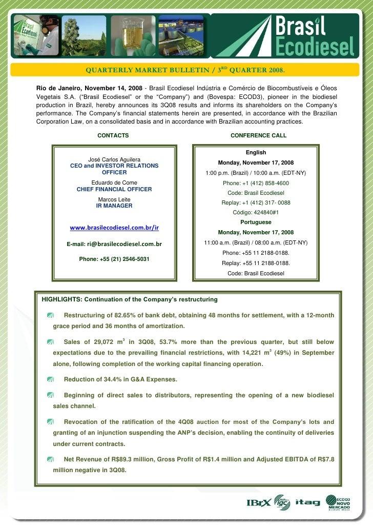 QUARTERLY MARKET BULLETIN / 3RD QUARTER 2008.Rio de Janeiro, November 14, 2008 - Brasil Ecodiesel Indústria e Comércio de ...