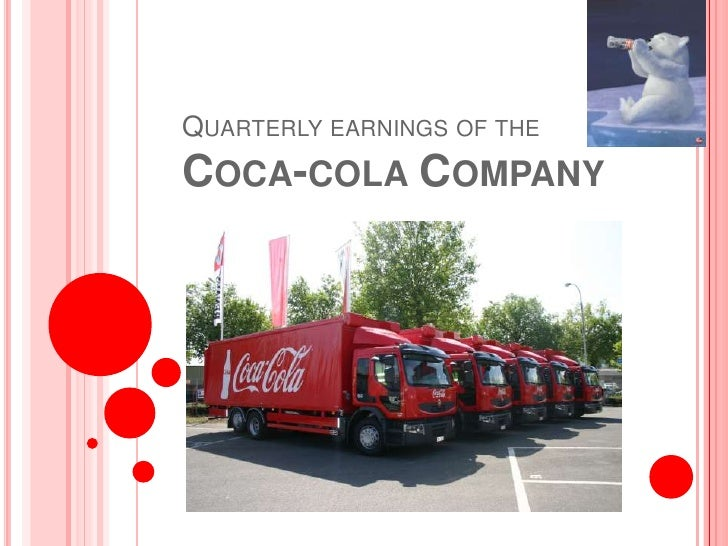Quarterlyearnings of theCoca-cola Company<br />