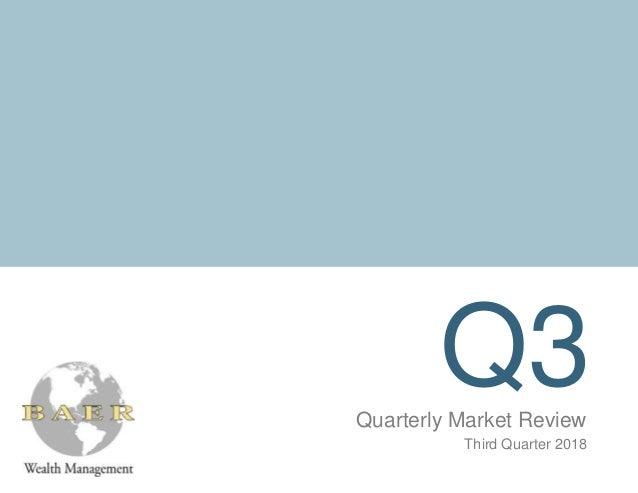 Q3Quarterly Market Review Third Quarter 2018