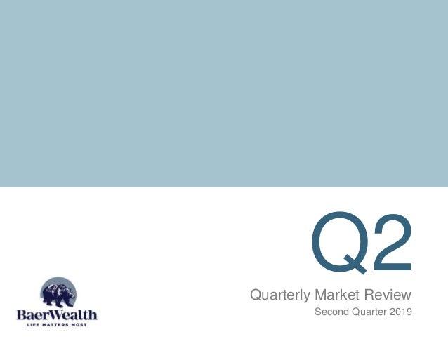 Q2Quarterly Market Review Second Quarter 2019