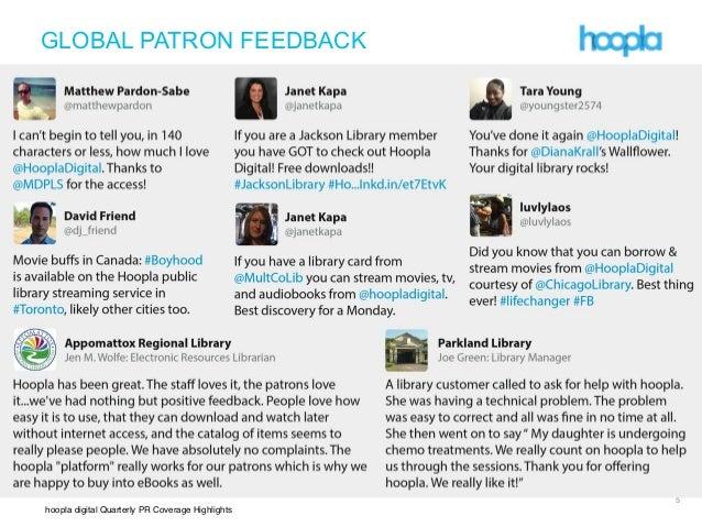 hoopla digital Quarterly PR Coverage Highlights ! !! 5 GLOBAL PATRON FEEDBACK