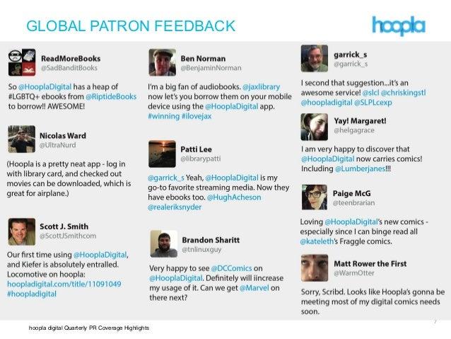 hoopla digital Quarterly PR Coverage Highlights ! !! 7 GLOBAL PATRON FEEDBACK
