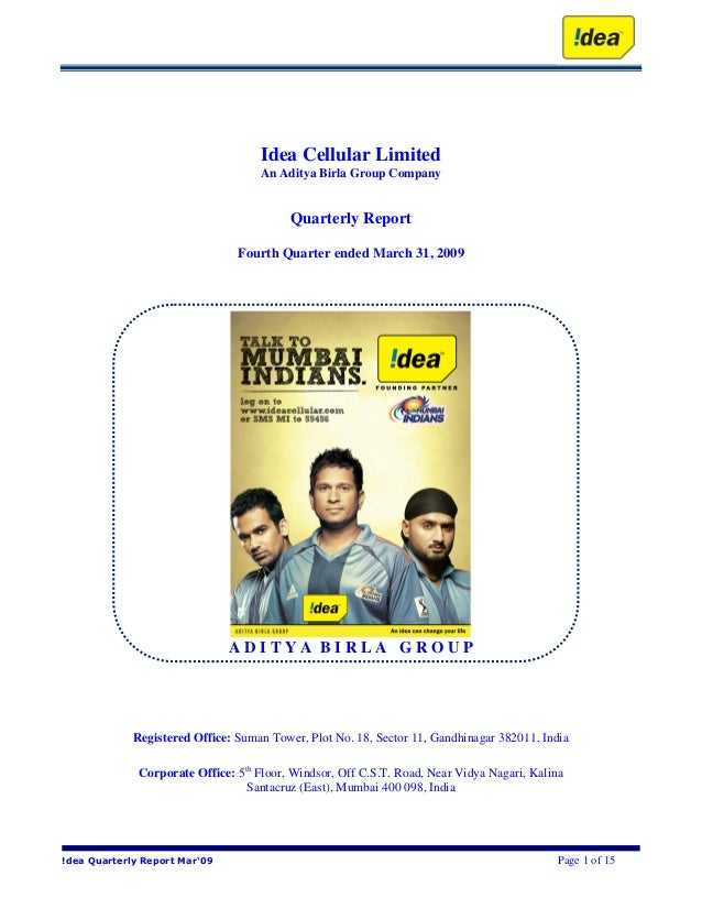 !dea Quarterly Report Mar'09 Page 1 of 15 Idea Cellular Limited An Aditya Birla Group Company Quarterly Report Fourth Quar...
