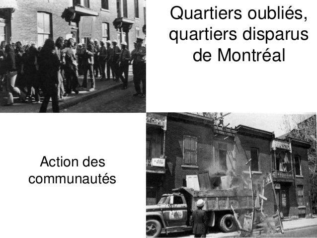 Quartiers oubliés,quartiers disparusde MontréalAction descommunautés