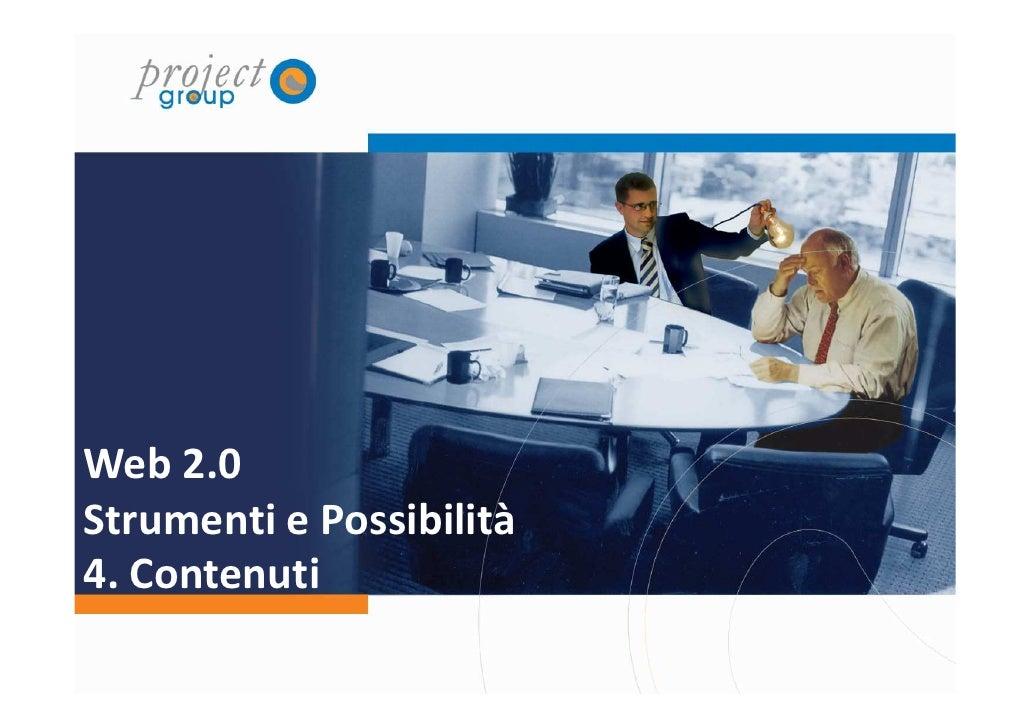 Web 2.0 Strumenti e Possibilità 4. Contenuti