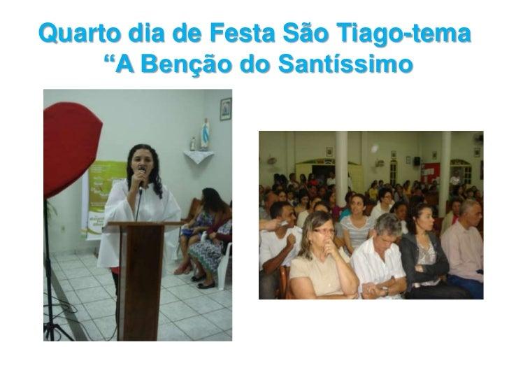 """Quarto dia de Festa São Tiago-tema """"A Benção do Santíssimo<br />"""