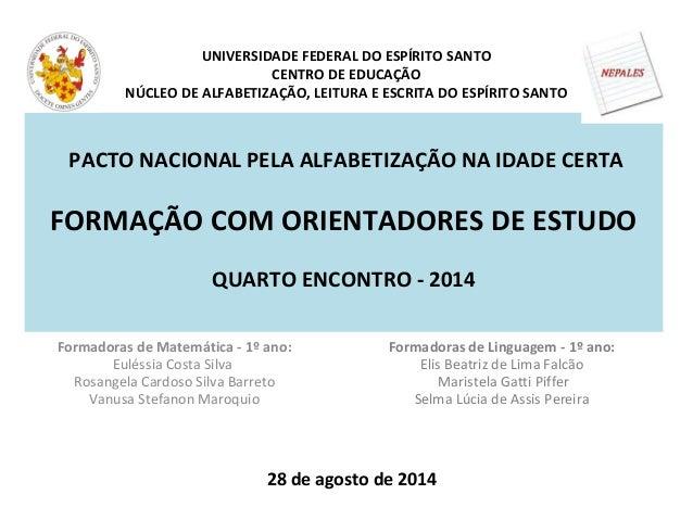 UNIVERSIDADE FEDERAL DO ESPÍRITO SANTO  CENTRO DE EDUCAÇÃO  NÚCLEO DE ALFABETIZAÇÃO, LEITURA E ESCRITA DO ESPÍRITO SANTO  ...