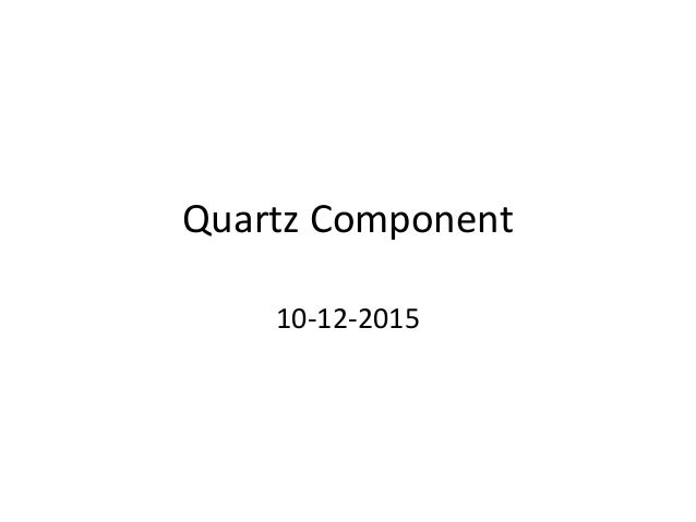 Quartz Component 10-12-2015