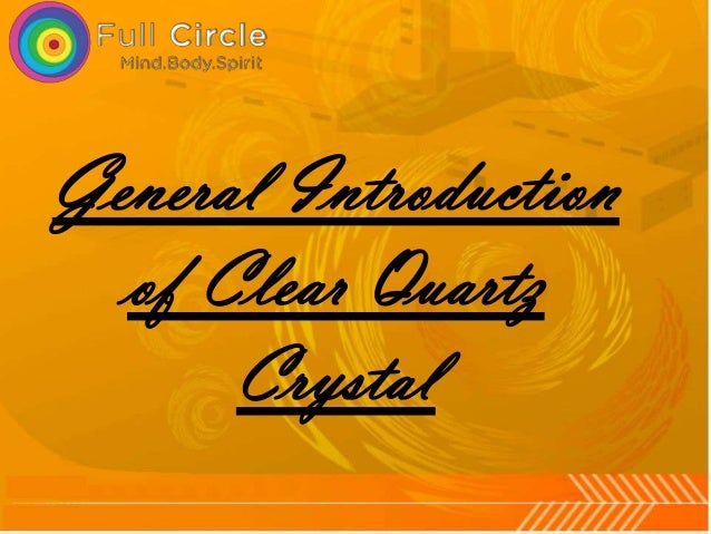 General Introduction of Clear Quartz Crystal