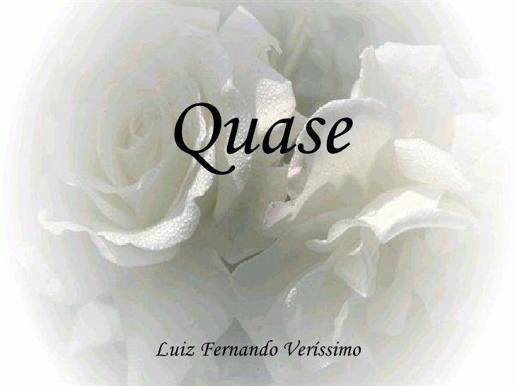 Q uase Luiz Fernando Veríssimo