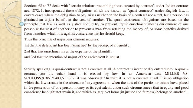 quasi contract Definition of quasi contract: a determination by a court about the obligation of one party to another no actual contract exists but the agreement is similar to a contract.
