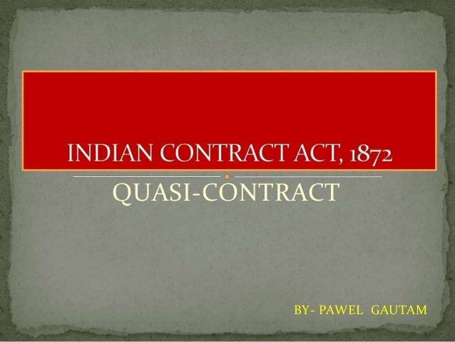 quasi contract A subcontractor or materialman or prime contractor may bring a claim against the  party it contracted with for breach of contract, including claims.