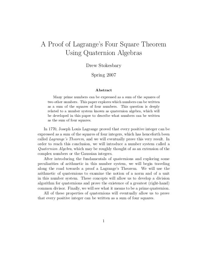 A Proof of Lagrange's Four Square Theorem         Using Quaternion Algebras                            Drew Stokesbary    ...