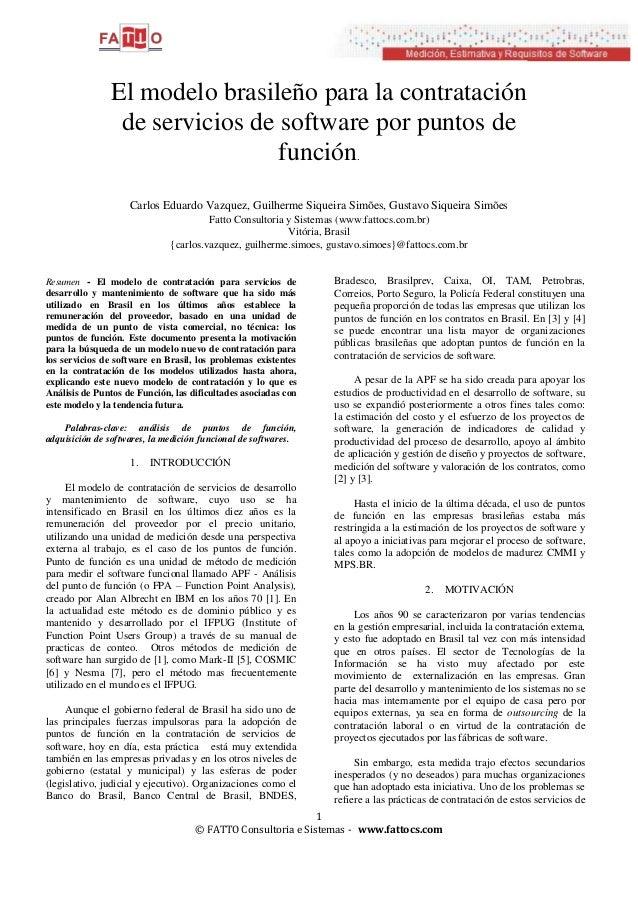 El modelo brasileño para la contratación de servicios de software por puntos de función. Carlos Eduardo Vazquez, Guilherme...