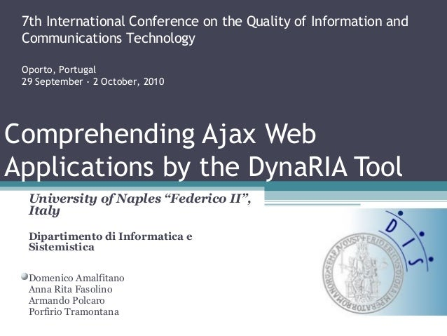 "Comprehending Ajax WebApplications by the DynaRIA ToolUniversity of Naples ""Federico II"",ItalyDipartimento di Informatica ..."