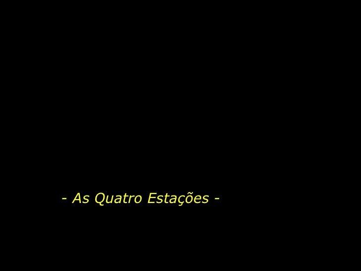 - As Quatro Estações -