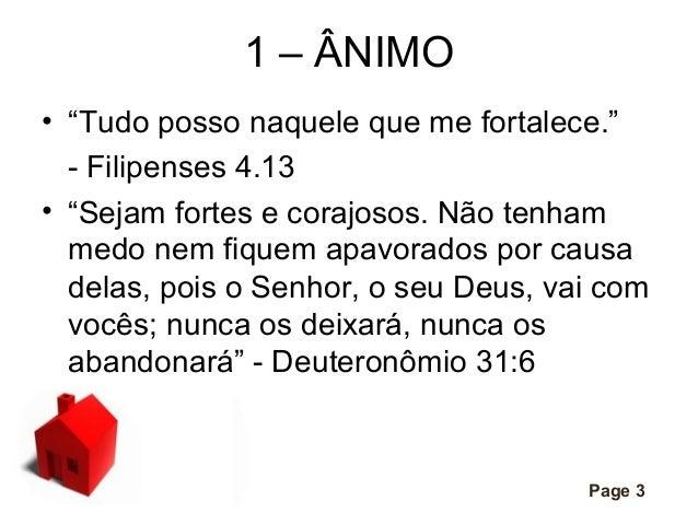 """1 – ÂNIMO • """"Tudo posso naquele que me fortalece."""" - Filipenses 4.13 • """"Sejam fortes e corajosos. Não tenham medo nem fiqu..."""