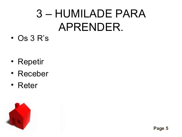 3 – HUMILADE PARA APRENDER.  • Os 3 R's • Repetir • Receber • Reter  Click here to download this powerpoint template : Iso...