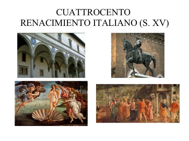 CUATTROCENTO  RENACIMIENTO ITALIANO (S. XV)