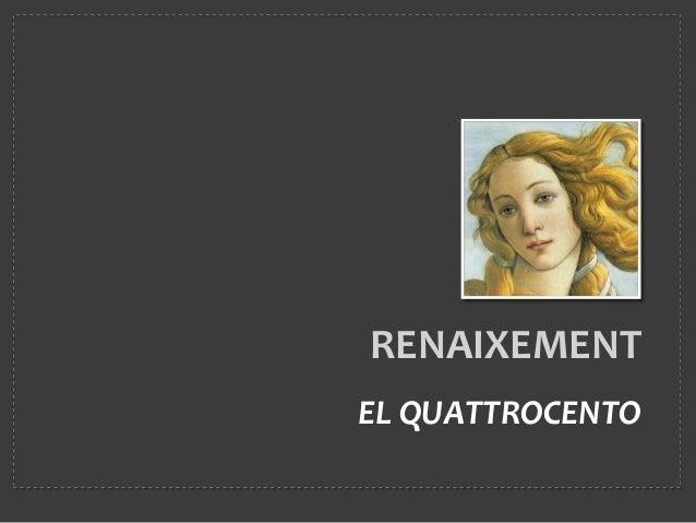 RENAIXEMENT EL QUATTROCENTO