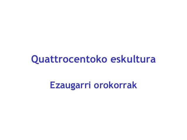 Quattrocentoko eskultura Ezaugarri orokorrak