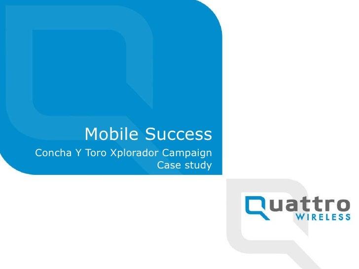 Mobile Success Concha Y Toro Xplorador Campaign Case study