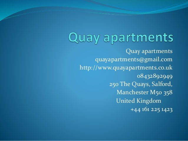 Quay apartments quayapartments@gmail.com http://www.quayapartments.co.uk 08432892949 250 The Quays, Salford, Manchester M5...