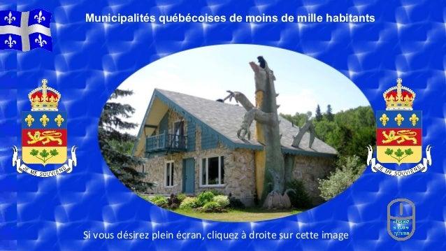 Si vous désirez plein écran, cliquez à droite sur cette image Municipalités québécoises de moins de mille habitants
