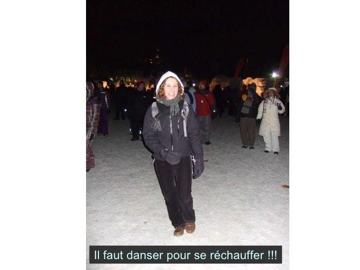 Il faut danser pour se réchauffer !!!