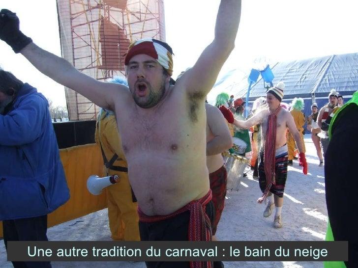 Une autre tradition du carnaval : le bain du neige