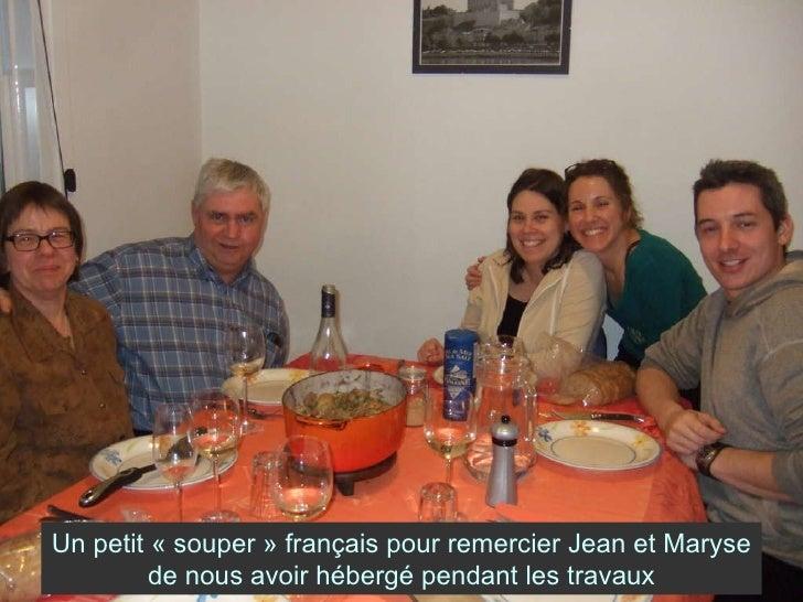 Un petit «souper» français pour remercier Jean et Maryse de nous avoir hébergé pendant les travaux