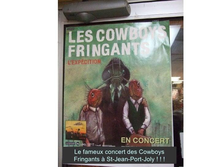 Le fameux concert des Cowboys Fringants à St-Jean-Port-Joly ! ! !