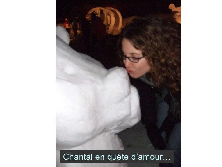 Chantal en quête d'amour…