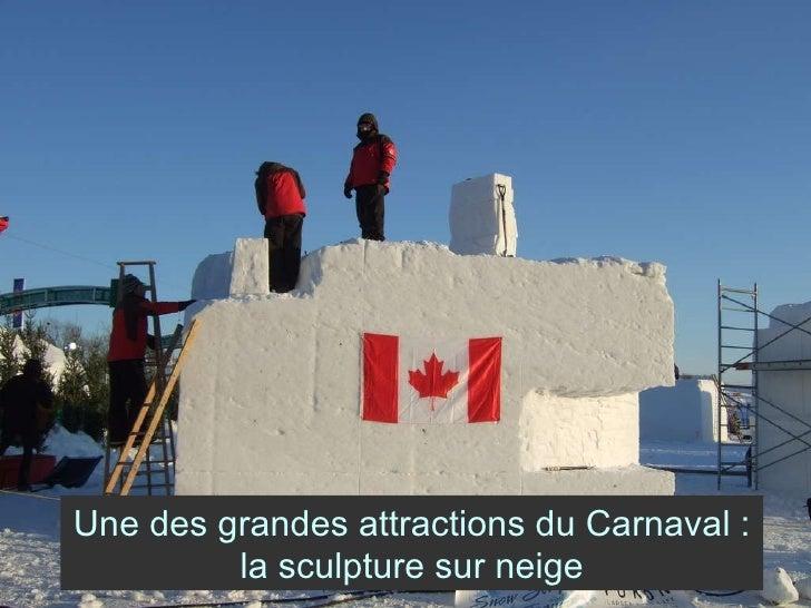 Une des grandes attractions du Carnaval : la sculpture sur neige