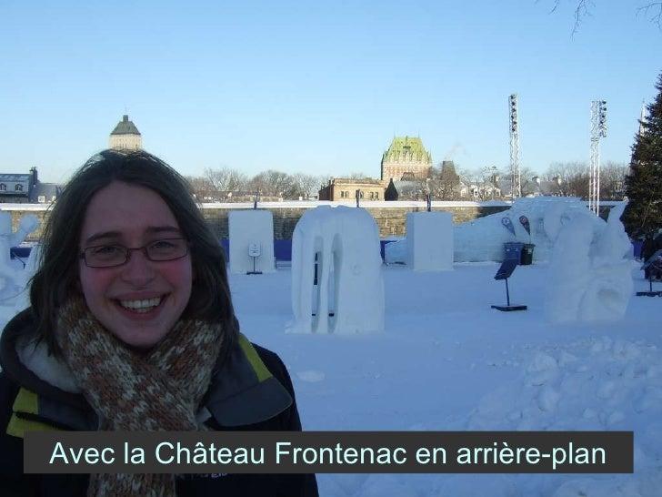 Avec la Château Frontenac en arrière-plan