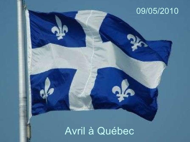 Avril à Québec 09/05/2010