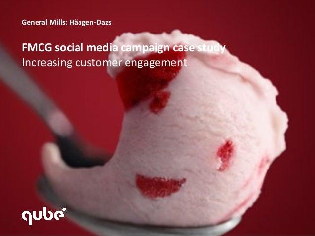 General Mills: Häagen-DazsFMCG social media campaign case studyIncreasing customer engagement