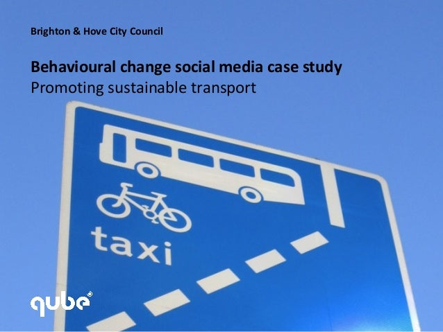 Brighton & Hove City CouncilBehavioural change social media case studyPromoting sustainable transport