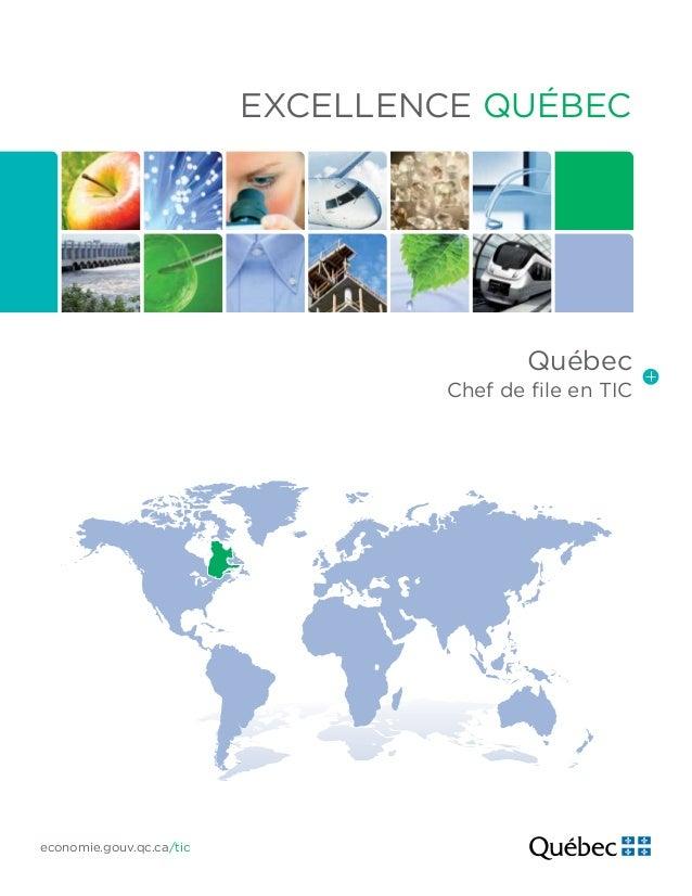 Excellence Québec economie.gouv.qc.ca/tic Québec Chef de file en TIC