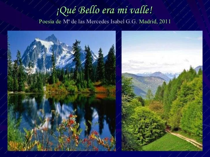 ¡Qué Bello era mi valle!  Poesía de   Mª de las Mercedes Isabel G.G.   Madrid, 2011