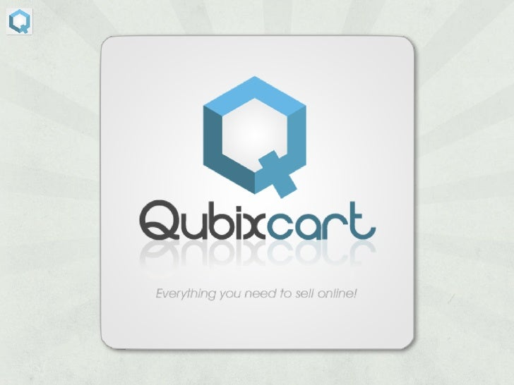 What is QubixCart? QubixCart is a bold leap forward      for creating, promoting and       managing your online retail    ...