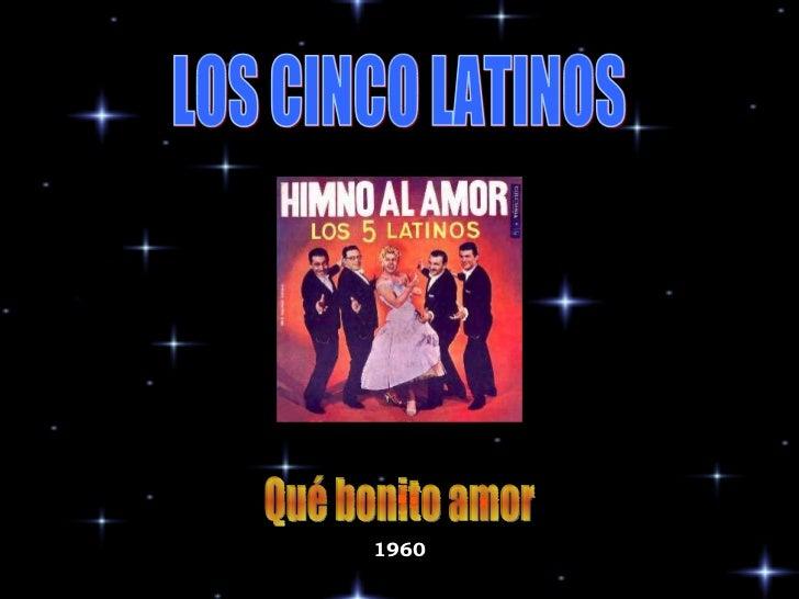 LOS CINCO LATINOS Qué bonito amor 1960